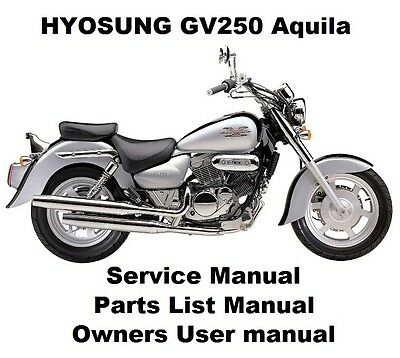 HYOSUNG GV250 AQUILA 250 Owners Workshop Service Repair Parts Manual PDF on CD-R