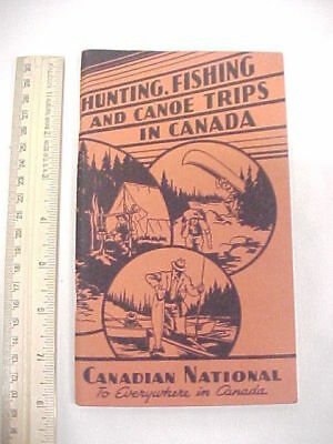 1940's Canadian National Railway Hunting Fishing & Canoe Trips in Canada Booklet
