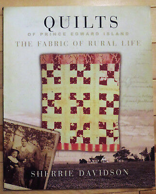 """QUILTS OF PRINCE EDWARD ISLAND: THE FABRIC OF RURAL LIFE"" -Folk History, PEI"