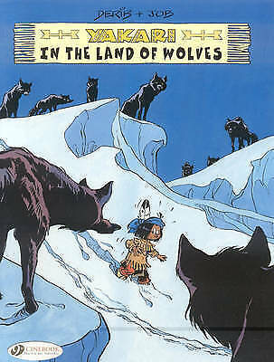 YAKARI in the Land of Wolves by Derib & Job (PB, 2008) *VGC* good for TINTIN fan