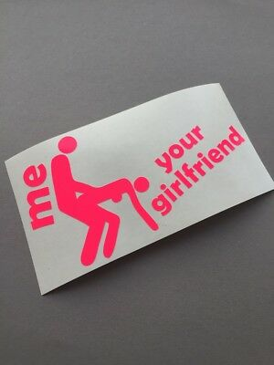 ME your Girlfriend NEON PINK Auto Aufkleber Tuning Sticker Penis Turbo Milf Girl