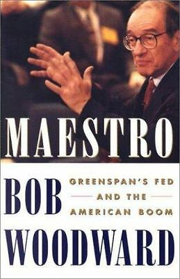 Maestro : Greenspan's Fed and the American Boom by Bob Woodward (2000, Hardcover