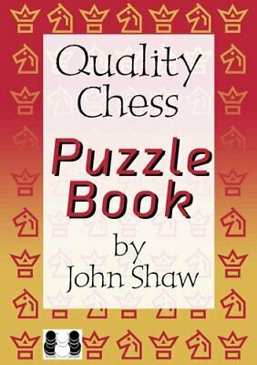Quality Chess Puzzle Book by John Shaw 9781906552121 (Paperback, 2010)