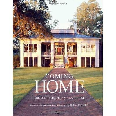 Coming Home: The Southern Vernacular House Strickland, James Lowell/ Sully, Susa