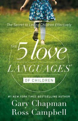 Five Love Languages of Children by Gary & Campbell, Ross Chapman 97808024128