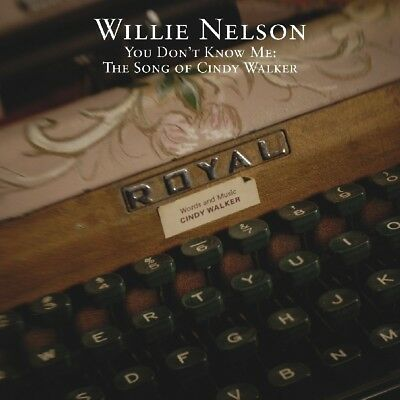 Willie Nelson - You Don't Know Me: The Songs Of Cindy Walker   Cd New+