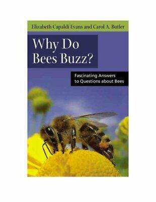 Why do Bees Buzz? Fascinating Answers to Questions About Bees 9780813547213
