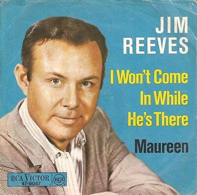 jim reeves:  i won´t come in while he´s there