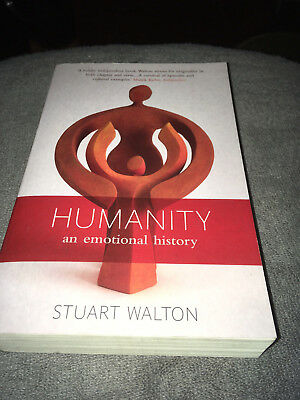 Humanity: An Emotional History by Walton, Stuart gift ready New edition