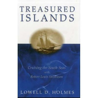 Treasured Islands: Cruising the South Seas With Robert Louis Stevenson Lowell D.