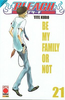 """Tite Kubo - Bleach Vol. 21 """"Be my family or not"""" (ristampa) - Planet Manga"""