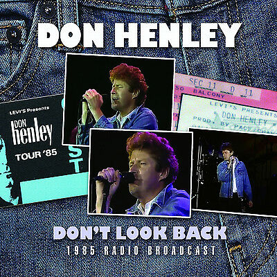 DON HENLEY of THE EAGLES New Sealed 2018 UNRELEASED 1985 LIVE CONCERT CD