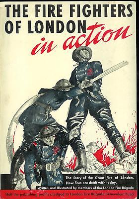 "Fire Book ""the Fire Fighters Of London In Action"" Auxiliary Firemen Of London"