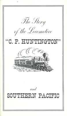 """Rare """"the Story Of The Locomotive C.p. Huntington And Southern Pacific Railroad"""