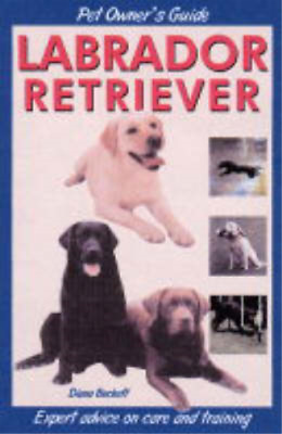 Pet Owner's Guide to the Labrador Retriever, Beckett, Diana, Used; Good Book