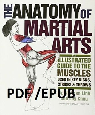 (PDF.EPUB)The Anatomy of Martial Arts: An Illustrated Guide to the Muscles EB00K