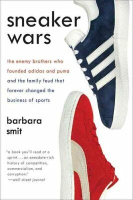 Sneaker Wars The Enemy Brothers Who Founded Adidas and Puma and... 9780061246586