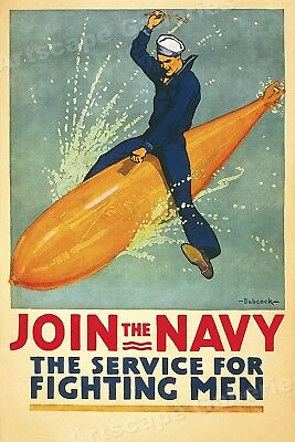 """""""Join the Navy!"""" Ride a Torpedo! WWI Enlistment Poster - 24x36"""