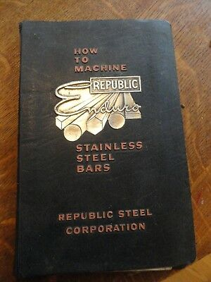 "1956 ""How To Machine REPUBLIc ENDURO STAINLESS STEEL BARS"" Book"
