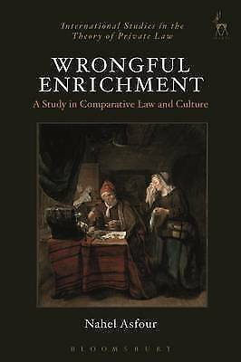 Wrongful Enrichment: A Study in Comparative Law and Culture by Nahel Asfour...