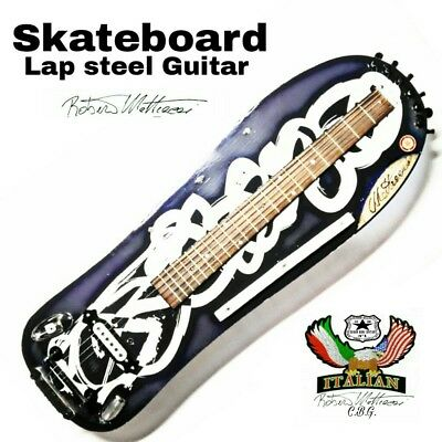skate board lap steel Guitar by Robert Matteacci  italian Art luthier.