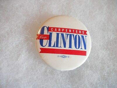Presidential Bill Clinton Pin Back Campaign Button Carpenters Badge Candidate