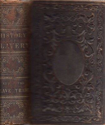 W. O. Blake / History of Slavery and the Slave Trade Ancient and Modern 1859