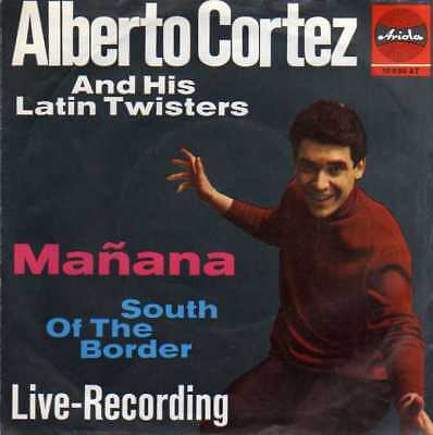 "Alberto Cortez And His Latin Twisters- Manana/ South Of The Border, 7""Vinyl"
