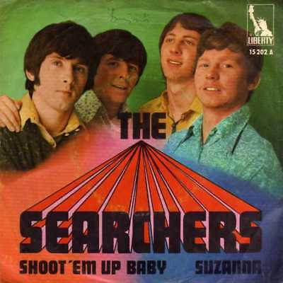 "The Searchers- Shoot 'em Up Baby/ Suzanna, 7"" Vinyl Single"