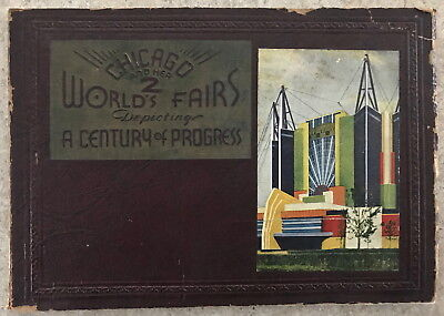 Chicago & Her 2 World's Fairs - 1893 Columbian Exposition & 1933 Century of Prog