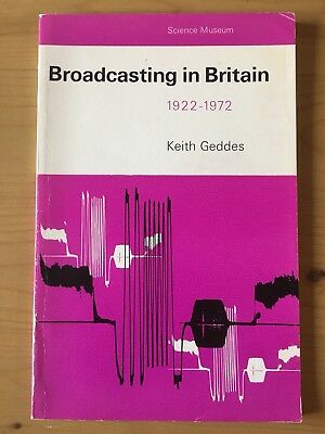 Broadcasting In Britain 1922-1972 - Keith Geddes - Science Museum - Paperback