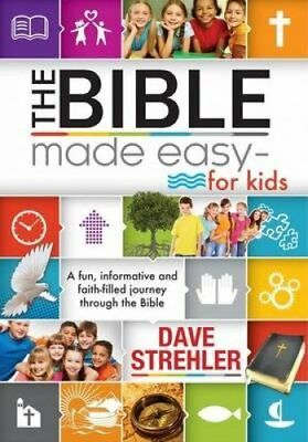 The Bible Made Easy - for Kids by Dave Strehler 9781432111694 (Paperback, 2014)