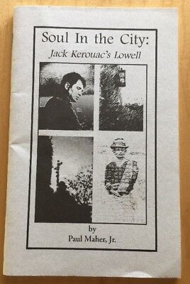*SIGNED* SOUL IN THE CITY : JACK KEROUAC'S LOWELL beat Beatnik Generation
