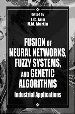 [PDF] Fusion of Neural Networks, Fuzzy Systems and Genetic Algorithms Industrial