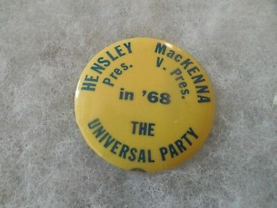 Presidential Hensley MacKenna 1968 The Universal Party Campaign Pin Back Button