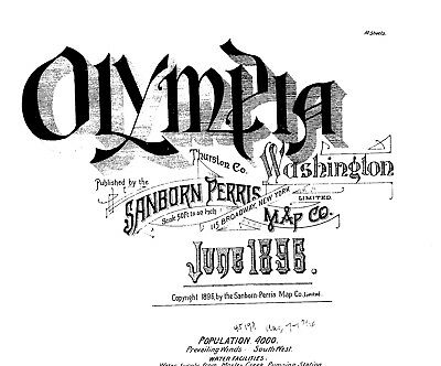 Olympia, Washington~Sanborn Map© sheets made in 1896 with 14 maps  on CD