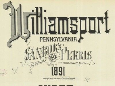 Williamsport, Pennsylvania~Sanborn Map© sheets~ 55 maps in color~made in 1891