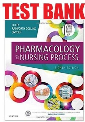 Test Bank - Lilley Pharmacology and the Nursing Process, 8th Edition