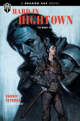 Dragon Age: Hard In Hightown A Dragon Age Novel by V. Tethras 9781506704043