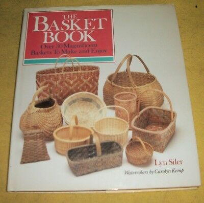 THE BASKET BOOK Over 30 Magnificent Baskets to Make BY Lyn Siler HC/DJ @ 1988