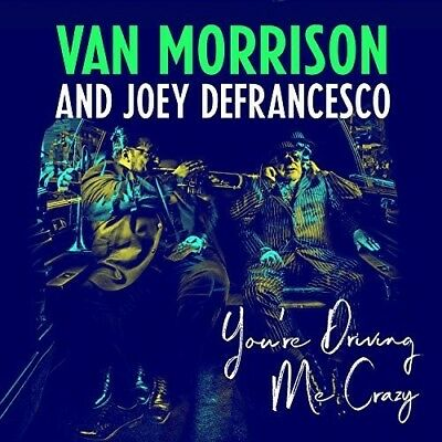 Audio Cd Van Morrison & Joey DeFrancesco - You'Re Driving Me Crazy