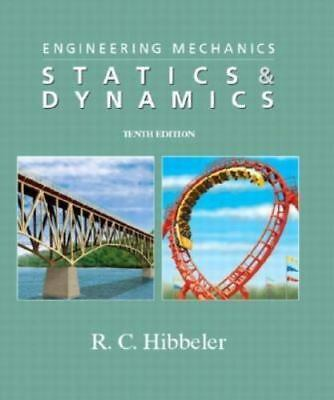 Engineering Mechanics: Statics & Dynamics, 10th Edition by Hibbeler, Russell C.,
