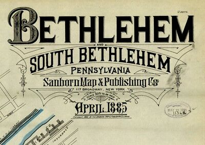 Bethlehem, Pennsylvania~Sanborn Map©~12 map sheets~in color