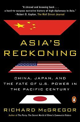 Asia's Reckoning: China, Japan, and the Fate of U.S. Power in the Pacific Centur