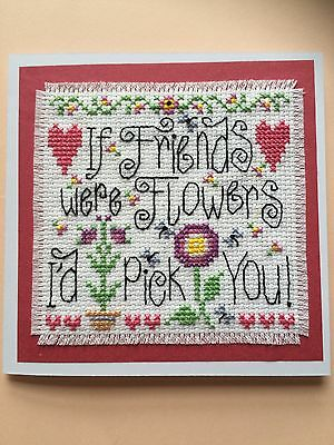 Completed Cross Stitch Card           ( If Friends Were Flowers )