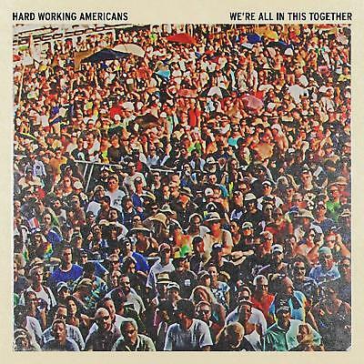 HARD WORKING AMERICANS We're All In This Together VINYL LP NEW 2018 (UK)