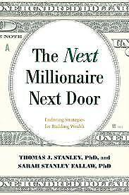 The Next Millionaire Next Door Enduring Strategies for Building Wealth(Epub-pdf)