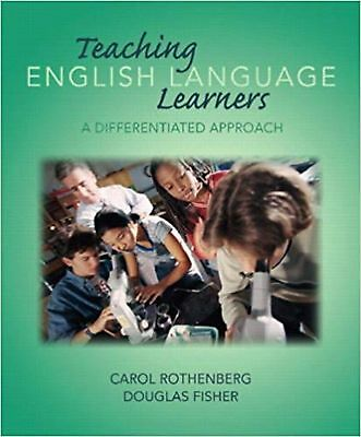 Teaching English Language Learners: A Differentiated Approach Rothenberg, Carol