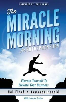 The Miracle Morning for Entrepreneurs Elevate Your Self to Elev... 9781942589129