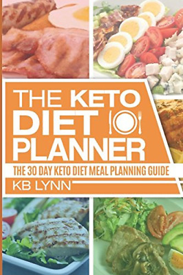 The Keto Diet Planner: The Total Keto Meal Diet Planning Guide